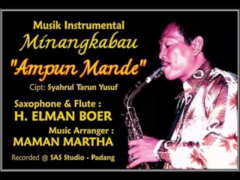 Musik Instrumental Minang - AMPUN MANDE (Saxophone by: Elman Boer)
