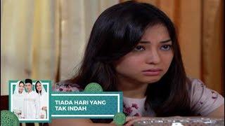 Highlight Tiada Hari Yang Tak Indah - Episode 07