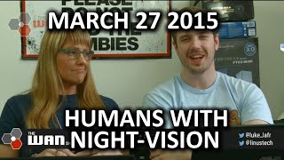 The WAN Show - Night-vision for Humans & YouTube Targeting eSports Events - Mar 27, 2015