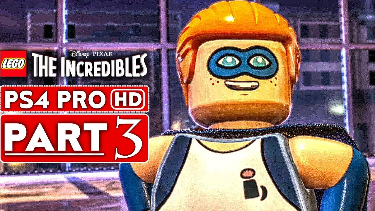 LEGO THE INCREDIBLES Gameplay Walkthrough Part 3 [1080p HD PS4 PRO] - No Commentary