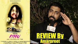 Pihu Movie Review By Amarpreet | Vinod Kapri, Pihu Myra Vishwakarma