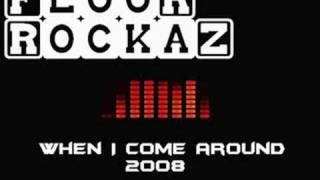 FloorrockaZ - When I come around (2008 remix)