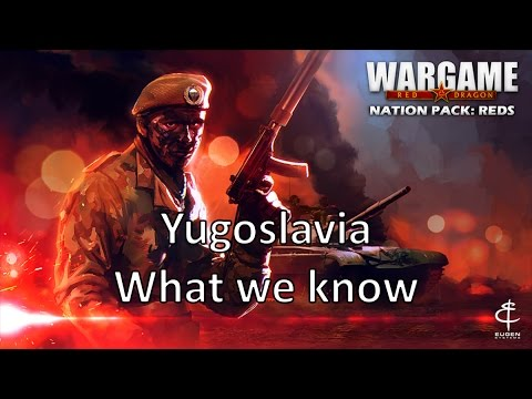 Wargame Red Dragon - Yugoslavia Preview - What we know so far