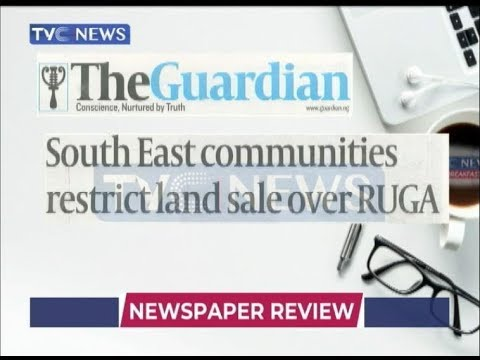 'South East communities restrict land sale over RUGA' and other headlines