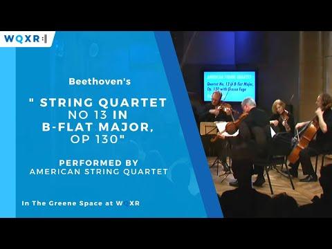 Beethoven String Quartet No. 13 in B-flat Major, Op. 130 (Grosse Fuge) - American String Quartet