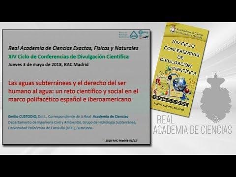 Un reto científico y social en el marco polifacético español e iberoamericano.Emilio Custodio Gimena, 3 de mayo de 2018.15º conferencia delXIV CICLO DE CONFERENCIAS DE DIVULGACIÓN CIENTÍFICA.CIENCA PARA TODOS 2018http://www.rac.eshttps://twitter.com/racie