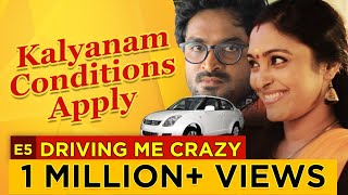 Kalyanam Conditions Apply | Episode 5 - 'Driving Me Crazy' | Mirchi Senthil & Sreeja