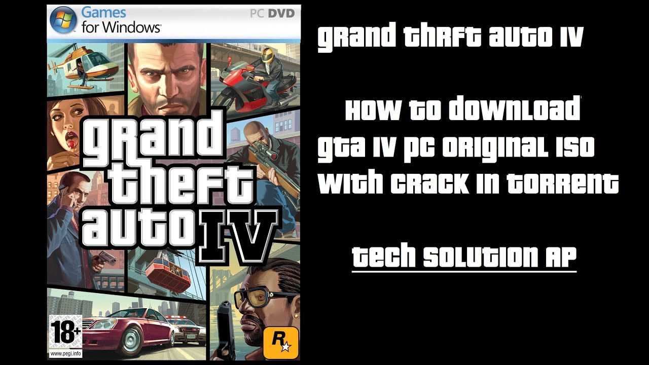 Download grand theft auto 4 pc version full game and crack.