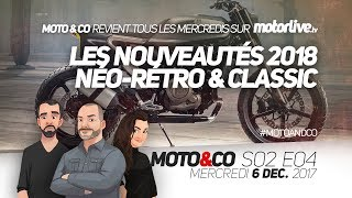 Moto&Co S02e04   Nouveautés 2018 : On Passe Tous À La Néo-Rétro?
