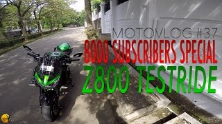 8000  Subscribers Special, Z800 Testride (bukan review) - Motovlog #37