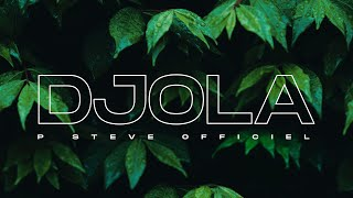 P Steve Officiel - Djola (Audio Officiel)