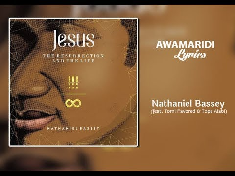 Download Nathaniel Bassey ft. Tomi Favored x Tope Alabi – Awamaridi