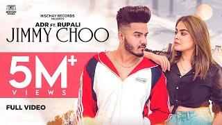 Jimmy Choo (Official Video) Adr Ft Rupali | Lovey Akhtar | Latest Punjabi Song 2020