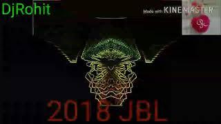 New Hindi DJ song non stop 2018 JBL full bass