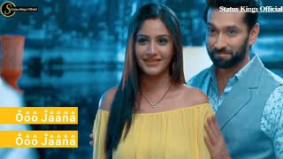 Girls Love Status - O Jaana New Version - Female Version Status - Ishqbaaz -  Status Kings Official