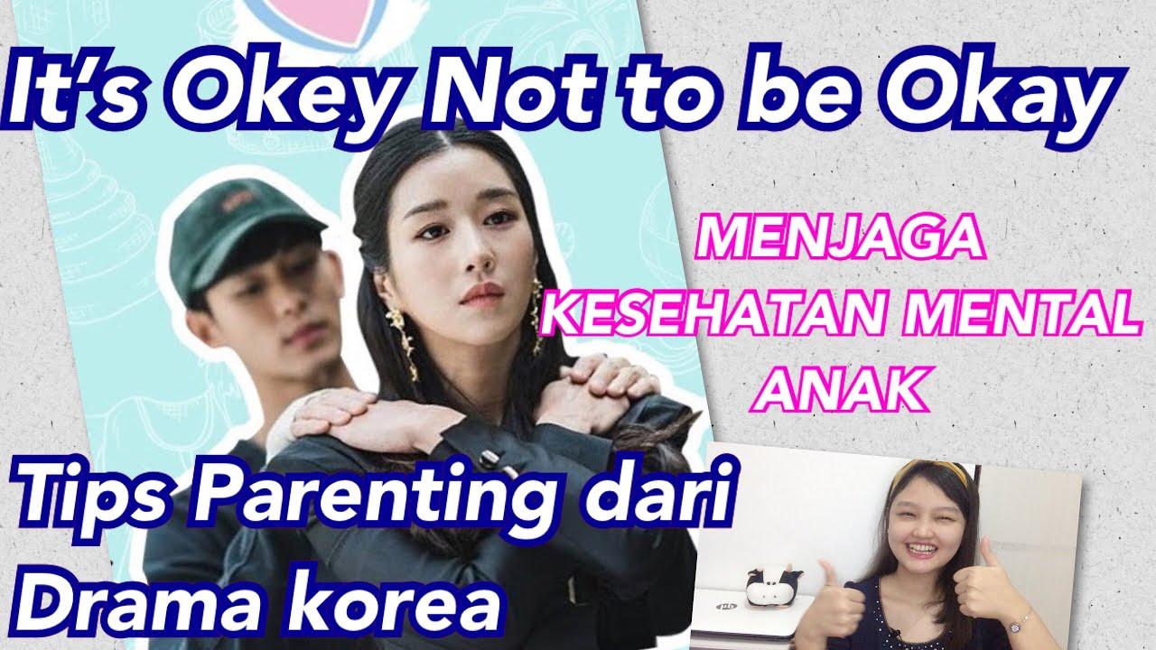 #parenting Its Okey not to be okay (drakor kehidupan berkeluarga) - Menjaga kesehatan mental anak