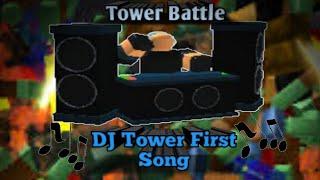 DJ tower 1st song (roblox: tower battle)