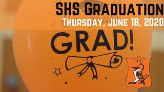 SHS Graduation 2020: Thursday, June 18, 2020