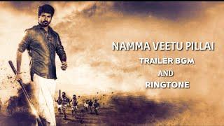 Namma Veetu Pillai Trailer BGM | Nvp Bgm ringtone | Nkp theme | Sivakarthikeyan| Must use headphones