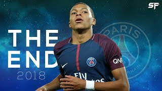 Kylian Mbappe ● The End 2018 ● Goals, Skills & Assists | HD🔥⚽