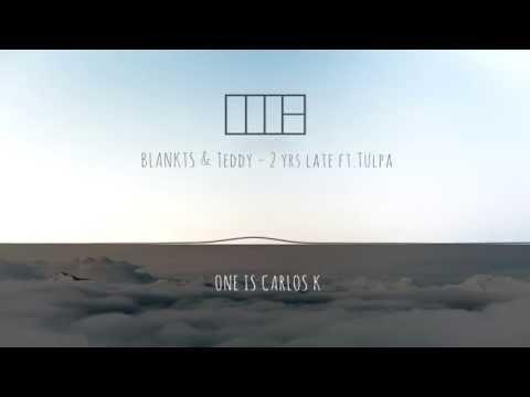 BLANKTS & Teddy - 2 yrs late ft.Tülpa(Lyrics)