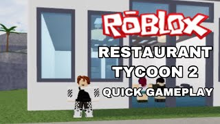 ROBLOX RESTAURANT TYCOON 2 GAMEPLAY QUICK!?!?!?!