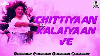 Chittiyaan Kalaiyaan (2019 Remix)  DJ Rajesh Raj  Meet Bros Anjjan Kanika Kapoor
