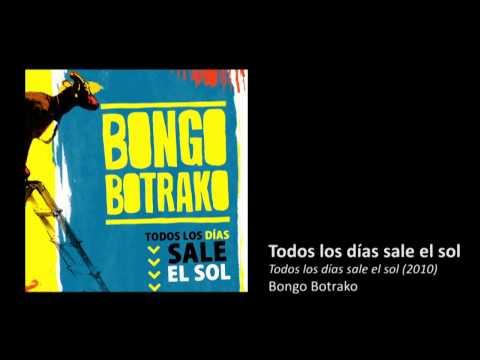Bongo Botrako - Todos los días sale el sol