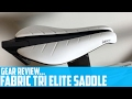 Fabric Tri Elite TT/Triathlon Saddle Review