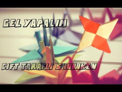 Gel Yapalım!-Çift Taraflı Shuriken(How to Make Double Side Origami Shuriken)