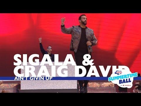 Sigala & Craig David - 'Ain't Givin Up' (Live At Capital's Summertime Ball 2017)