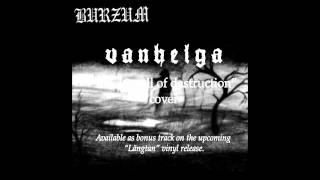 Vanhelga - Black spell of destruction (Burzum cover)