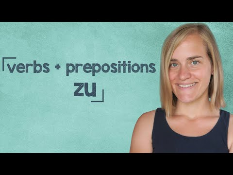 """German Lesson - Verbs with Prepositions - Part 9: Verbs with the Preposition """"zu"""" - B2"""