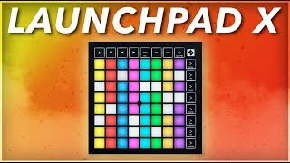 How to use the Novation Launchpad X - The Basics