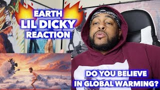 EARTH (MUSIC VIDEO) - LIL DICKY | DO PEOPLE NOT BELIEVE GLOBAL WARMING?? | REACTION