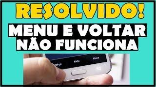 Botão MENU e VOLTAR do Celular não Funciona? Problema Resolvido!