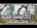 HOLZFÄLLER SIMULATOR 2018 Holzfäller Extrem #003 - LOS GERÄTOS | LS17