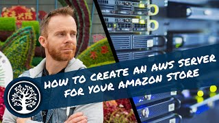 How to create an AWS server for your Amazon Store: Part 1
