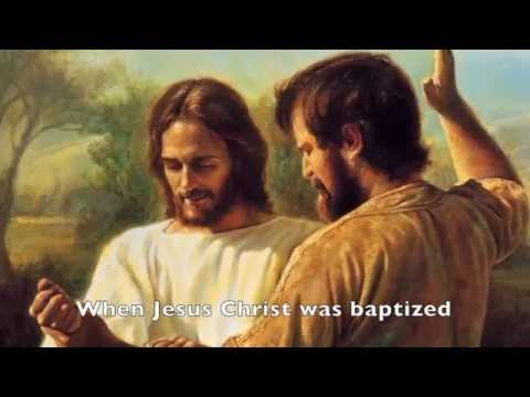LDS Primary Songs - When Jesus Christ was Baptized