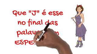 Esperanto: O jota no final das palavras indicando o plural.