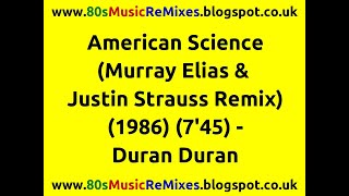 American Science (Murray Elias & Justin Strauss Remix) - Duran Duran