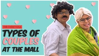 Types Of Couples At The Mall ft. Forum Vijaya Mall   The Cheeky DNA