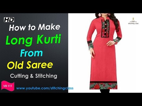 How to Make Long Kurti From Old Saree || Long Kurti Cutting and Stitching ||