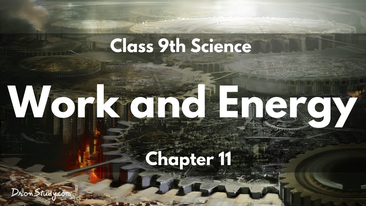 Work and Energy : CBSE Class 9 IX Science