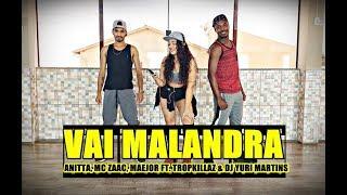 Baixar Vai Malandra - Anitta, MC Zaac, Maejor ft. Tropkillaz & DJ Yuri Martins - Coreografia