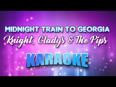 Knight, Gladys & The Pips - Midnight Train To Georgia (Karaoke & Lyrics)