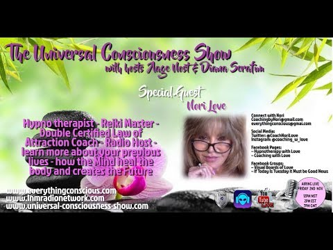 NORI LOVE ---  Universal Consciousness Show 11-2-18