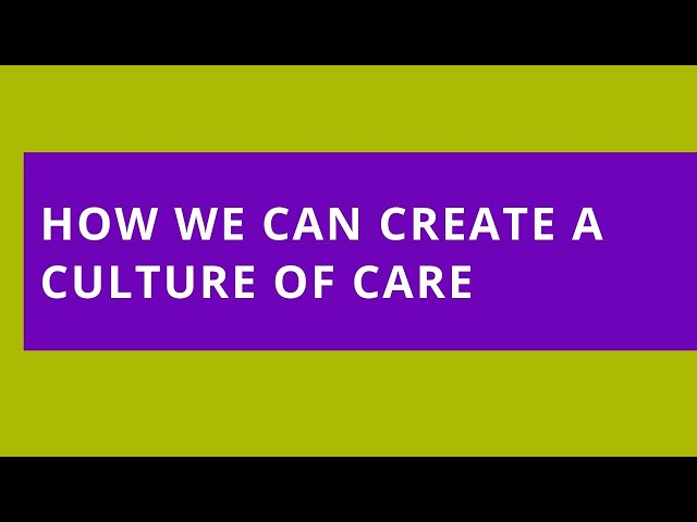 Audio Read: How We Can Create a Culture of Care