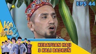 Haji Badrun Batu Bgt Udah Salah Masih Aja Ngeyel - Kun Anta 2 Eps 44
