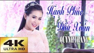 Hạnh Phúc Đầu Xuân - Quỳnh Trang (Official MV 4K)